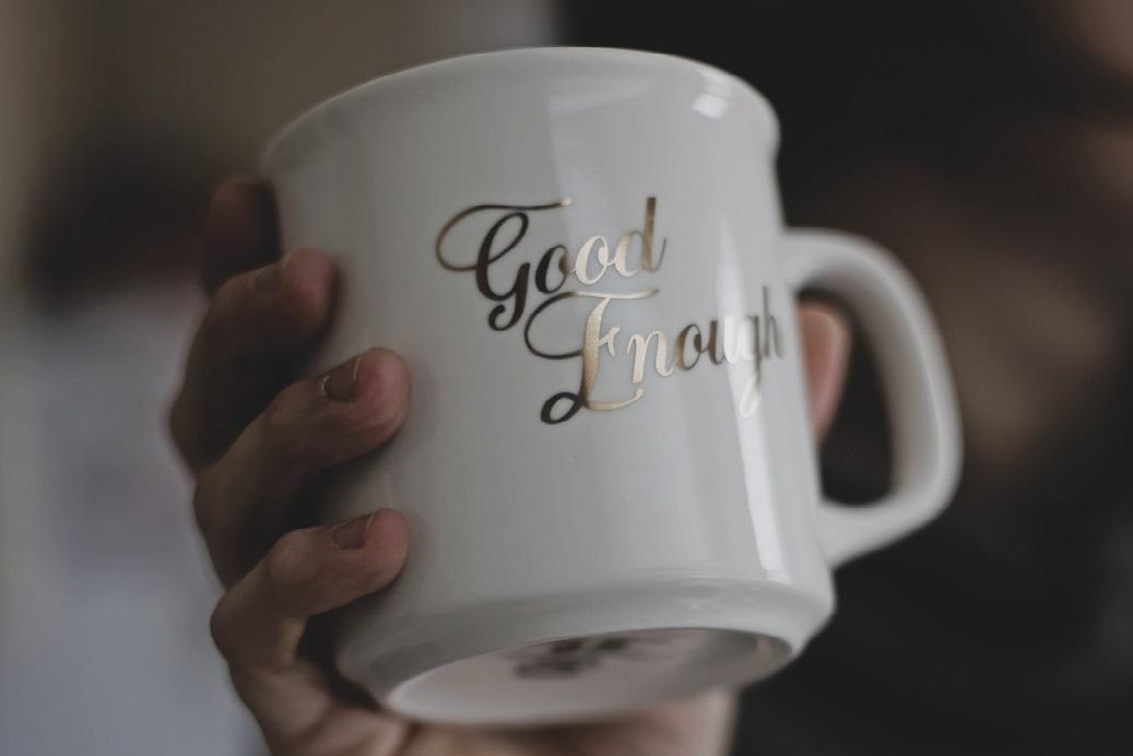 good enough mug_Thanks! Ksenia Makagonova Unsplash